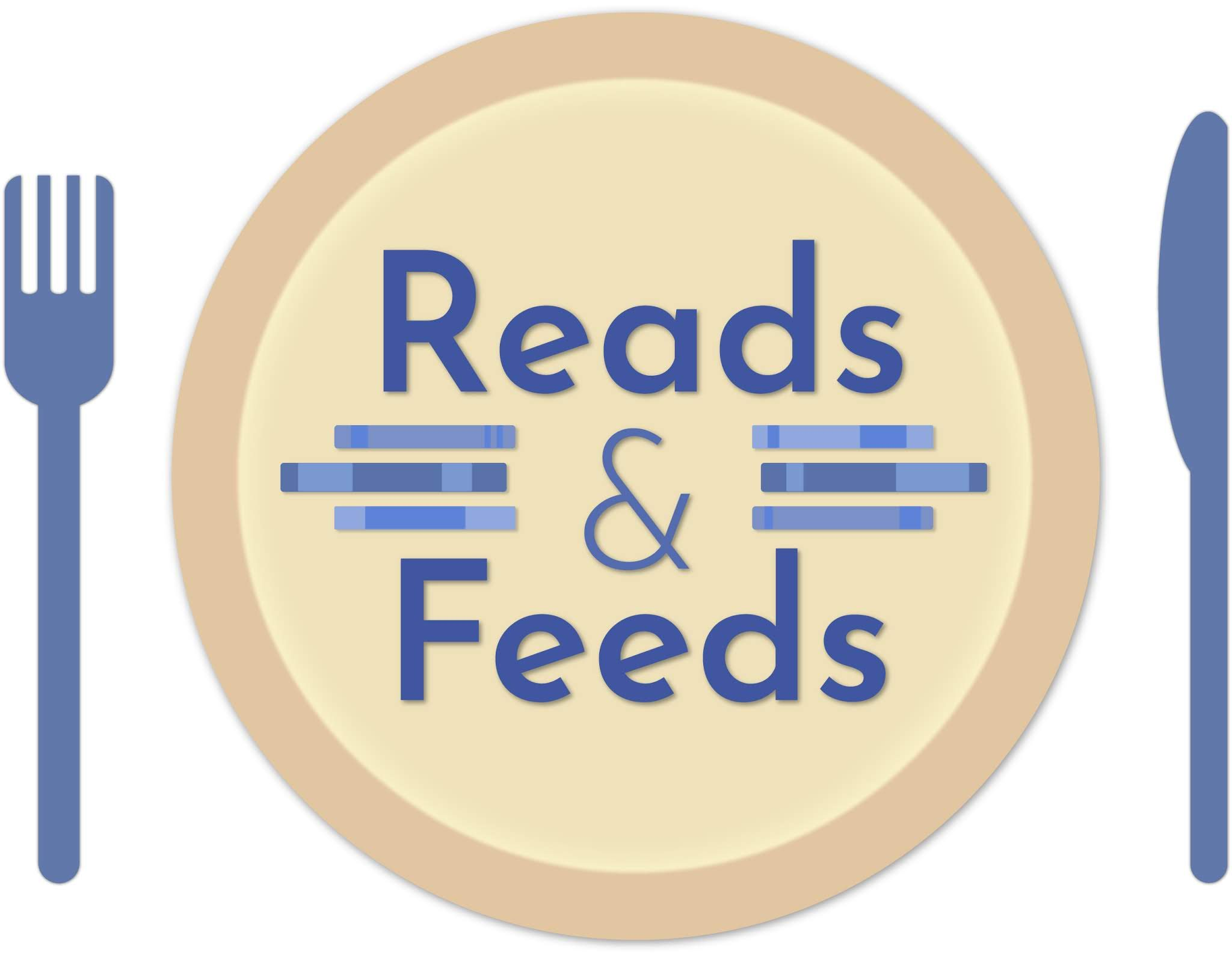 Reads & Feeds